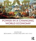 Power in a Changing World Economy: Lessons from East Asia - Cohen, Benjamin J.