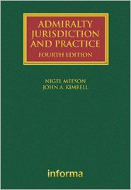 Admiralty Jurisdiction and Practice - Nigel Meeson, John Kimbell