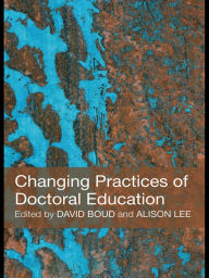 Changing Practices of Doctoral Education - David Boud