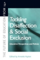 Tackling Disaffection and Social Exclusion - Annette Hayton;  University of London) Ann (both of Institute of Education Hodgson