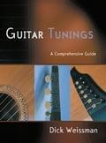 Guitar Tunings: A Comprehensive Guide - Dick Weissman