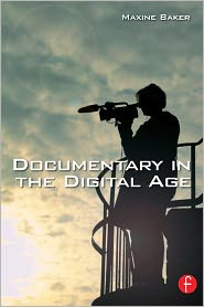 Documentary in the Digital Age - Maxine Baker