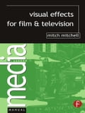 Visual Effects for Film and Television - Mitchell, Mitch