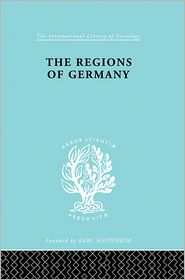 The Regions of Germany: A Geographical Interpretation - Robert E. Dickinson