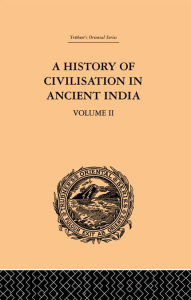A History of Civilisation in Ancient India: Based on Sanscrit Literature: Volume II - Romesh Chunder Dutt