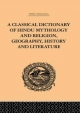 Classical Dictionary of Hindu Mythology and Religion, Geography, History and Literature - John Dowson