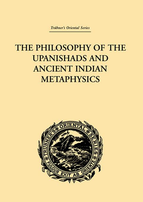 Philosophy of the Upanishads and Ancient Indian Metaphysics als eBook von Archibald Edward Gough - Taylor and Francis