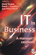 IT in Business: A Business Manager's Casebook - D. Targett, David Grimshaw, Philip Powell
