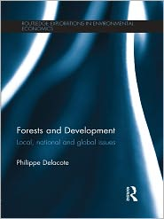 Forests and Development: Local, National and Global Issues - Philippe Delacote