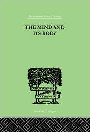 The Mind And Its Body: THE FOUNDATIONS OF PSYCHOLOGY - Fox, Charles
