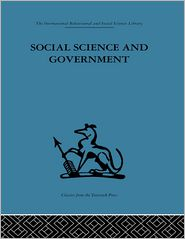 Social Science and Government: Policies and problems - A. B. Cherns (Editor), R. Sinclair (Editor), W. I. Jenkins (Editor)