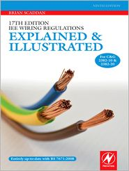 17th Edition IEE Wiring Regulations: Explained and Illustrated - Brian Scaddan