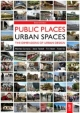 Public Places - Urban Spaces - Tim Heath;  Taner Oc;  Steve Tiesdell