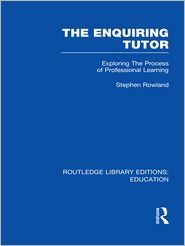 The Enquiring Tutor (RLE Edu O): Exploring The Process of Professional Learning - Stephen Rowland