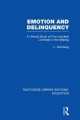 Emotion and Delinquency (RLE Edu L Sociology of Education) - L Grimberg