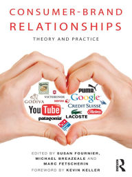 Consumer-Brand Relationships: Theory and Practice - Susan Fournier