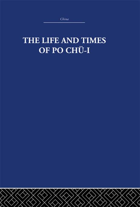 Life and Times of Po Chu-i als eBook von The Arthur Waley Estate, Arthur Waley - Taylor and Francis