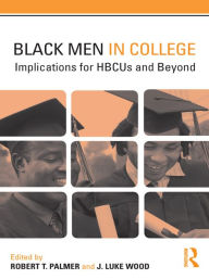 Black Men in College: Implications for HBCUs and Beyond - Robert T. Palmer