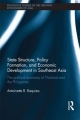 State Structure, Policy Formation, and Economic Development in Southeast Asia - Antoinette R. Raquiza