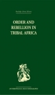 Order and Rebellion in Tribal Africa - Max Gluckman