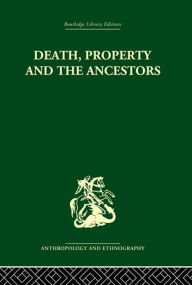 Death and the Ancestors: A Study of the Mortuary Customs of the LoDagaa of West Africa - Jack Goody