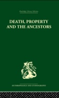 Death and the Ancestors - Jack Goody