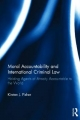 MORAL ACCOUNTABILITY AND INTERNATIONAL CRIMINAL LAW: - Kirsten Fisher