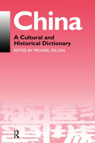 China: A Cultural and Historical Dictionary - Michael Dillon
