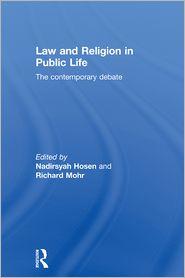 Law and Religion in Public Life: The Contemporary Debate - Nadirsyah Hosen (Editor), Richard Mohr (Editor)
