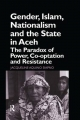 Gender, Islam, Nationalism and the State in Aceh - Jaqueline Aquino Siapno