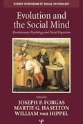 Evolution and the Social Mind: Evolutionary Psychology and Social Cognition - Forgas, Joseph P.