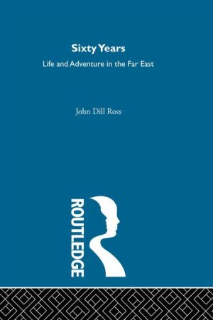 60 Years Life/Adventure (2v Set): Sixty Yrs Life Adv Far Et - John Dill Ross