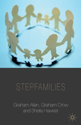 Palgrave Macmillan Studies in Family and Intimate Life: Stepfamilies - Allan, Graham / Crow, Graham / Hawker, Sheila
