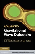 Advanced Gravitational Wave Detectors - Blair, D.G.