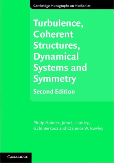 Turbulence, Coherent Structures, Dynamical Systems and Symmetry als eBook von Philip Holmes, John L. Lumley, Gahl Berkooz, Clarence W. Rowley - Cambridge University Press