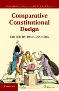 Comparative Constitutional Design - Ginsburg, Tom