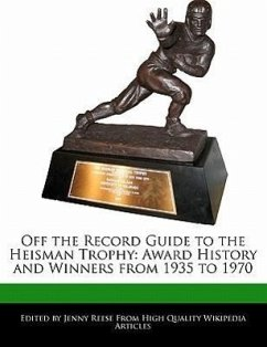 Off the Record Guide to the Heisman Trophy: Award History and Winners from 1935 to 1970 - Reese, Jenny