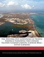 The Melting Pot Continent of North America: Featuring the Cayman Islands (Grand Cayman, Cayman Brac, Little Cayman)