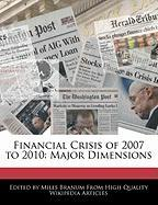 Financial Crisis of 2007 to 2010: Major Dimensions