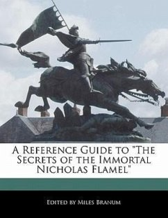A Reference Guide to the Secrets of the Immortal Nicholas Flamel - Branum, Miles
