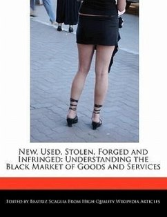 New, Used, Stolen, Forged and Infringed: Understanding the Black Market of Goods and Services - Scaglia, Beatriz