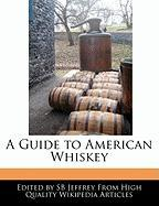 A Guide to American Whiskey