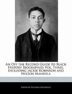 An Off the Record Guide to Black History Biographies Vol. Three, Including Jackie Robinson and Nelson Mandela - Hockfield, Victoria