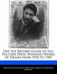 Off the Record Guide to the Pulitzer Prize: Analyses of the Winning Works of Drama from 1918 to 1969 - Reese, Jenny