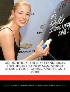 An Unofficial Look at Leann Rimes Including Her New Man, Studio Albums, Compilations, Singles, and More - Stevens, Dakota