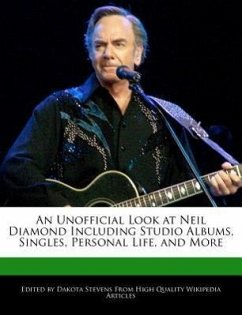 An Unofficial Look at Neil Diamond Including Studio Albums, Singles, Personal Life, and More - Stevens, Dakota