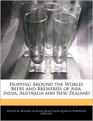 Hopping Around the World: Beers and Breweries of Asia, India, Australia and New Zealand - Beatriz Scaglia