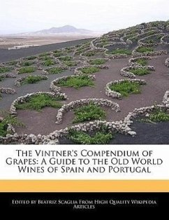 The Vintner's Compendium of Grapes: A Guide to the Old World Wines of Spain and Portugal - Scaglia, Beatriz