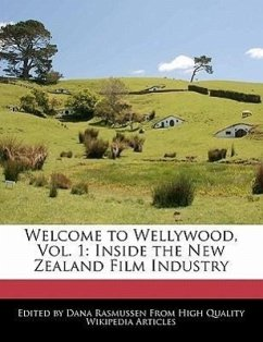 Welcome to Wellywood, Vol. 1: Inside the New Zealand Film Industry - Rasmussen, Dana
