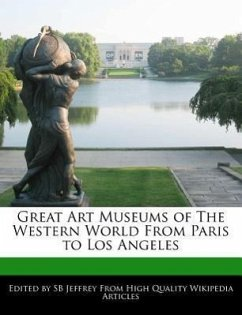 Great Art Museums of the Western World from Paris to Los Angeles - Jeffrey, S. B. Jeffrey, Sb